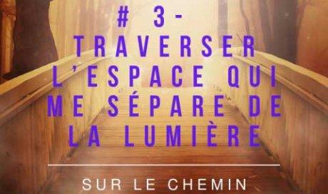 Méditation guidée - sur le chemin de lumière -#3 Traverser l'espace qui me sépare de la lumière par association EspaceDeLumiere